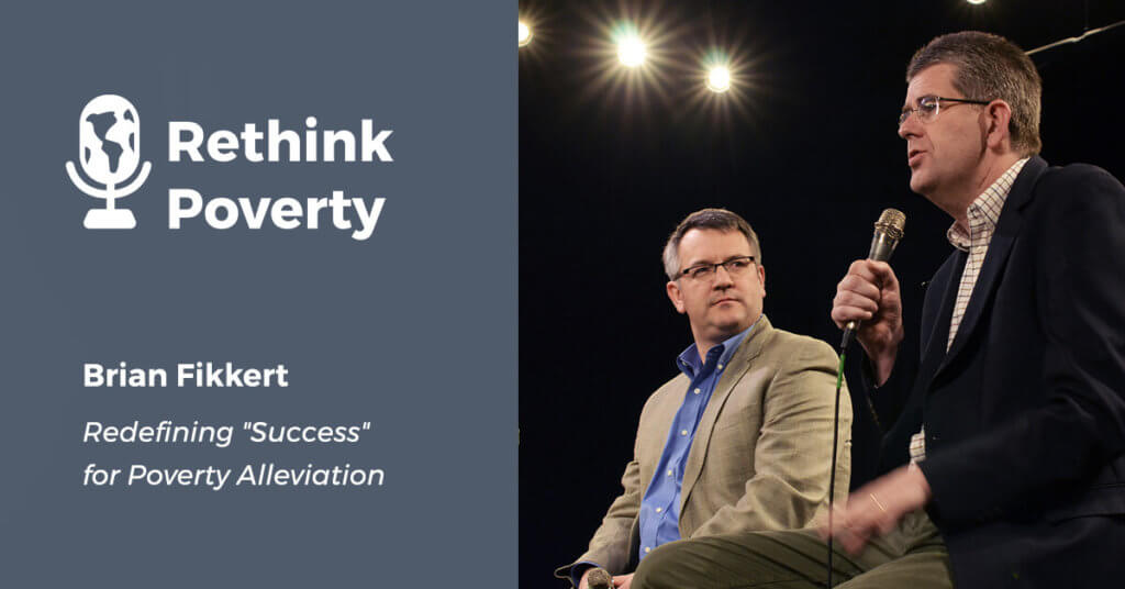 Interview with Brian Fikkert: Redefining Success for Poverty Alleviation