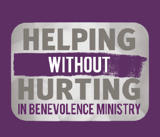 Helping Without Hurting in Benevolence Ministry